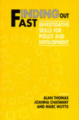 Finding Out Fast: Investigative Skills for Policy and Development - Published in Association with The Open University (Paperback)