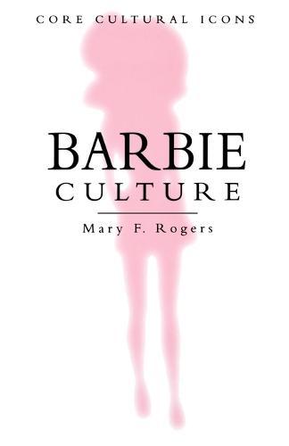 Barbie Culture - Cultural Icons series (Paperback)
