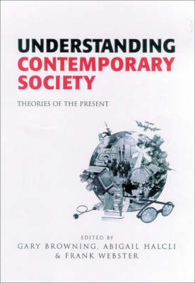 Understanding Contemporary Society: Theories of the Present (Hardback)
