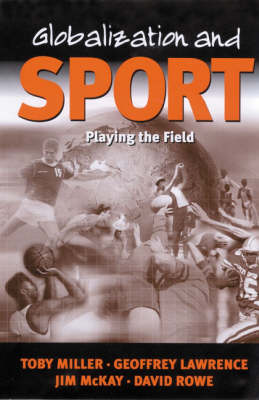Globalization and Sport: Playing the World (Hardback)