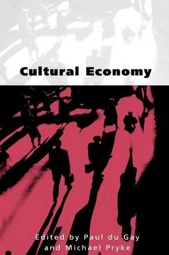 Cultural Economy: Cultural Analysis and Commercial Life - Culture, Representation and Identity series (Paperback)