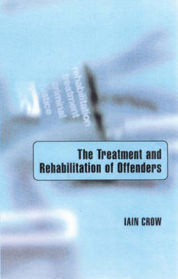 The Treatment and Rehabilitation of Offenders (Hardback)