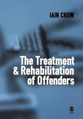 The Treatment and Rehabilitation of Offenders (Paperback)