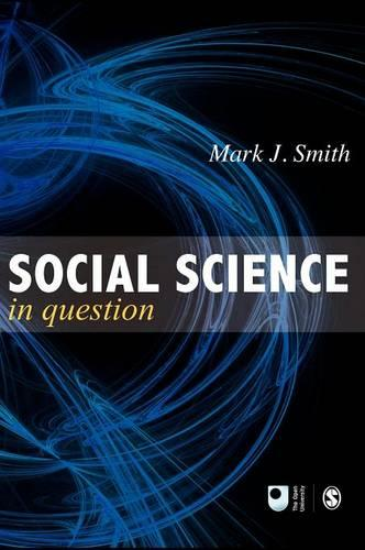 Social Science in Question: Towards a Postdisciplinary Framework - Published in Association with The Open University (Hardback)