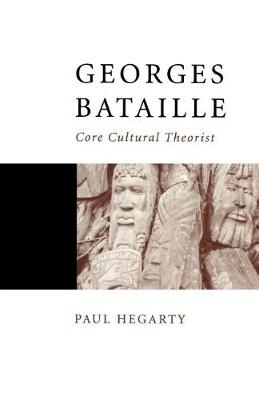 Georges Bataille: Core Cultural Theorist - Core Cultural Theorists series (Paperback)