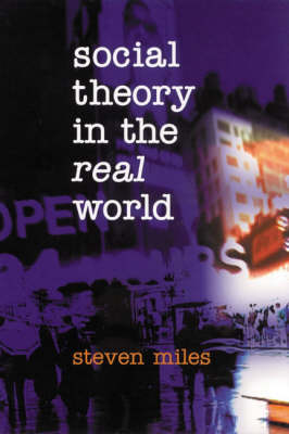 Social Theory in the Real World (Paperback)