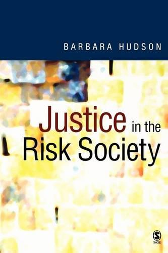 Justice in the Risk Society: Challenging and Re-affirming 'Justice' in Late Modernity (Paperback)