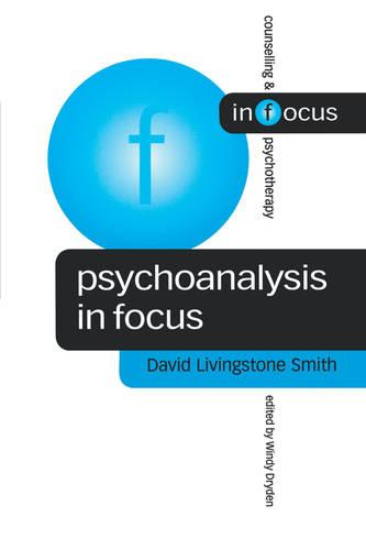 Psychoanalysis in Focus - Counselling & Psychotherapy in Focus Series (Paperback)