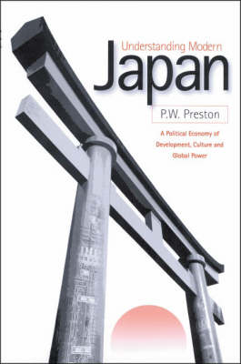 Understanding Modern Japan: A Political Economy of Development, Culture and Global Power (Hardback)