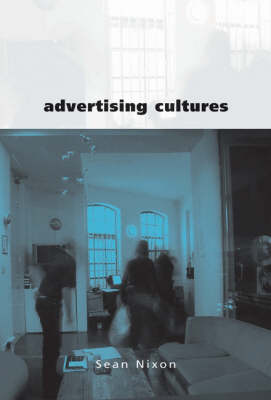 Advertising Cultures: Gender, Commerce, Creativity - Culture, Representation and Identity series (Hardback)