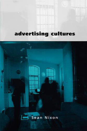 Advertising Cultures: Gender, Commerce, Creativity - Culture, Representation and Identity series (Paperback)