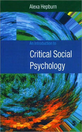 An Introduction to Critical Social Psychology (Hardback)