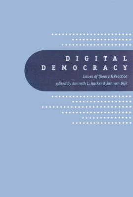 Digital Democracy: Issues of Theory and Practice (Hardback)