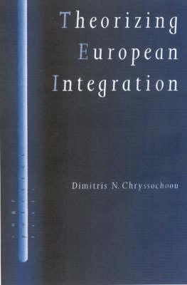 Theorizing European Integration - SAGE Politics Texts series (Hardback)