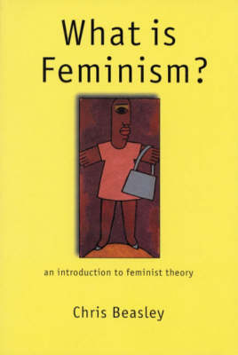 What is Feminism?: An Introduction to Feminist Theory (Hardback)