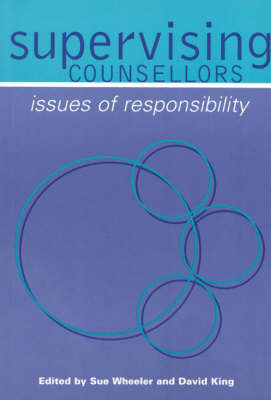 Supervising Counsellors: Issues of Responsibility (Hardback)