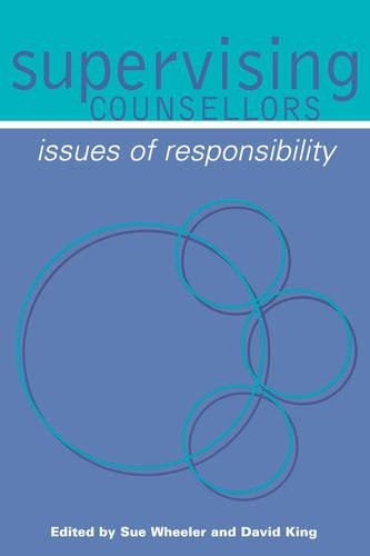 Supervising Counsellors: Issues of Responsibility (Paperback)