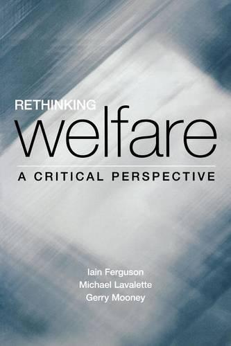 Rethinking Welfare: A Critical Perspective (Paperback)