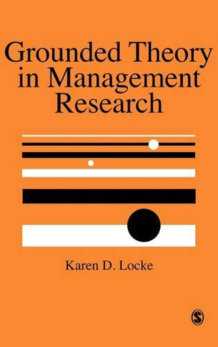Grounded Theory in Management Research - Sage Series in Management Research (Hardback)