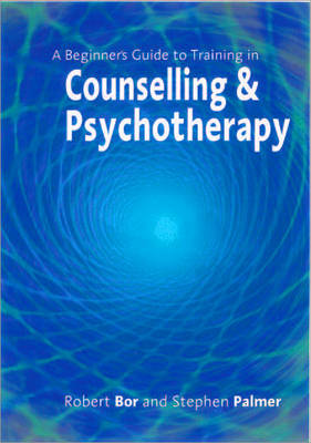 A Beginner's Guide to Training in Counselling & Psychotherapy (Paperback)
