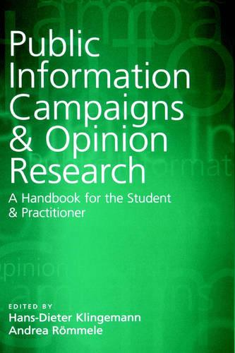 Public Information Campaigns and Opinion Research: A Handbook for the Student and Practitioner (Hardback)