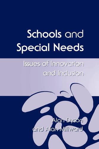 Schools and Special Needs: Issues of Innovation and Inclusion (Paperback)