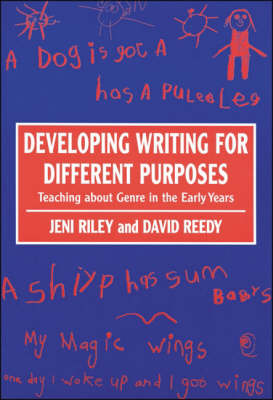 Developing Writing for Different Purposes: Teaching about Genre in the Early Years (Hardback)