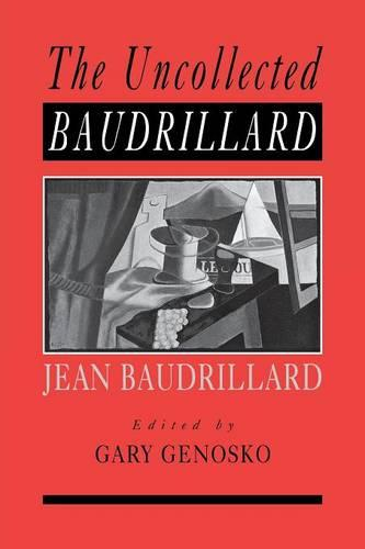 The Uncollected Baudrillard (Paperback)