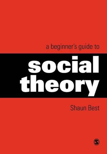 A Beginner's Guide to Social Theory (Paperback)