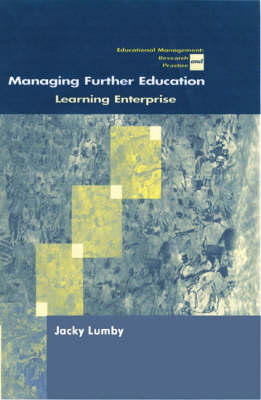 Managing Further Education: Learning Enterprise - Centre for Educational Leadership and Management (Paperback)