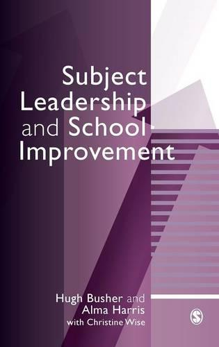 Subject Leadership and School Improvement - Published in association with the British Educational Leadership and Management Society (Hardback)