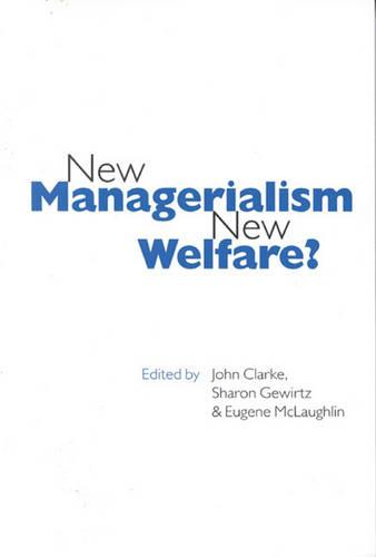 New Managerialism, New Welfare? - Published in Association with The Open University (Hardback)