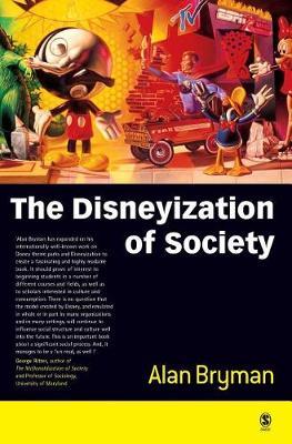 The Disneyization of Society (Hardback)