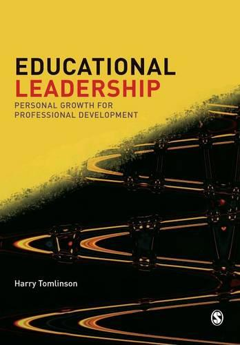 Educational Leadership: Personal Growth for Professional Development - Published in association with the British Educational Leadership and Management Society (Paperback)