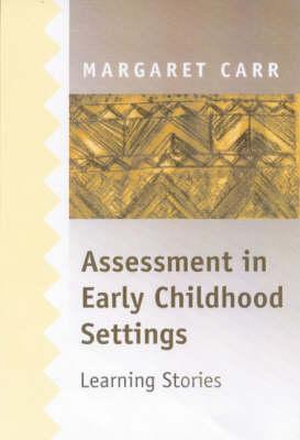Assessment in Early Childhood Settings: Learning Stories (Hardback)