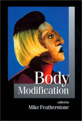 Body Modification - Published in association with Theory, Culture & Society (Paperback)