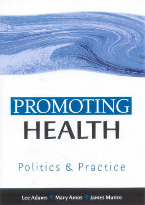 Promoting Health: Politics and Practice (Hardback)