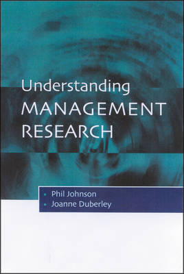 Understanding Management Research: An Introduction to Epistemology (Paperback)