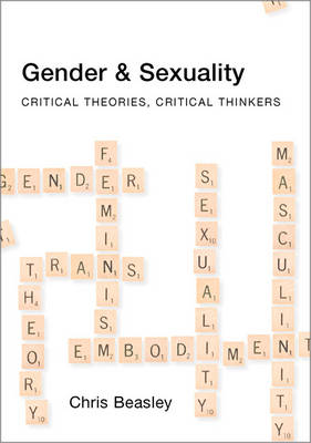 Gender and Sexuality: Critical Theories, Critical Thinkers (Paperback)