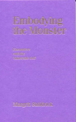 Embodying the Monster: Encounters with the Vulnerable Self - Published in association with Theory, Culture & Society (Hardback)