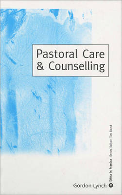 Pastoral Care & Counselling - Ethics in Practice Series (Hardback)