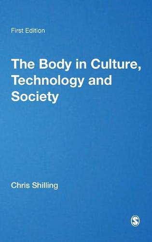 The Body in Culture, Technology and Society - Published in association with Theory, Culture & Society (Hardback)