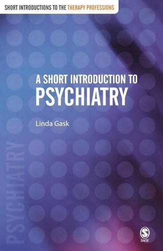 A Short Introduction to Psychiatry - Short Introductions to the Therapy Professions (Paperback)