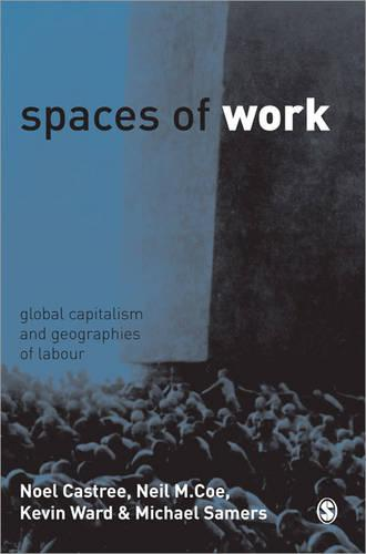 Spaces of Work: Global Capitalism and Geographies of Labour (Paperback)