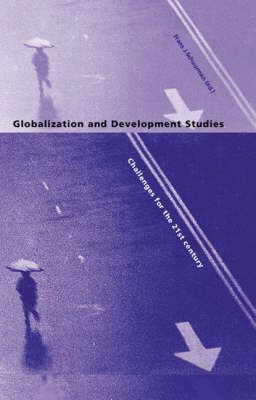 Globalization and Development Studies: Challenges for the 21st Century (Hardback)