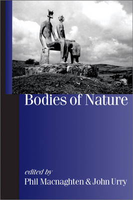 Bodies of Nature - Published in association with Theory, Culture & Society (Hardback)