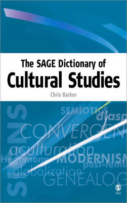 The SAGE Dictionary of Cultural Studies (Hardback)
