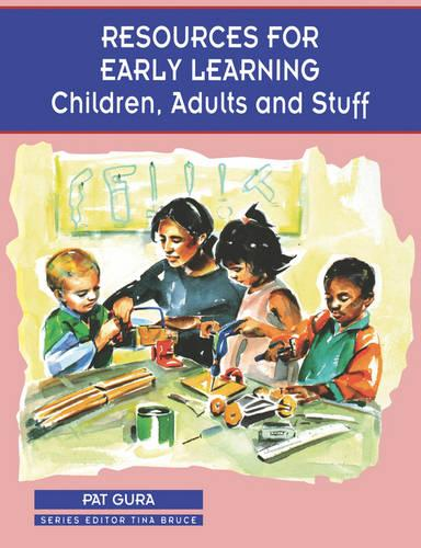 Resources for Early Learning: Children, Adults and Stuff - Zero to Eight (Paperback)