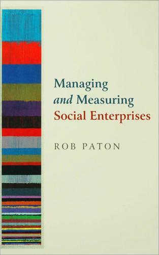 Managing and Measuring Social Enterprises (Paperback)