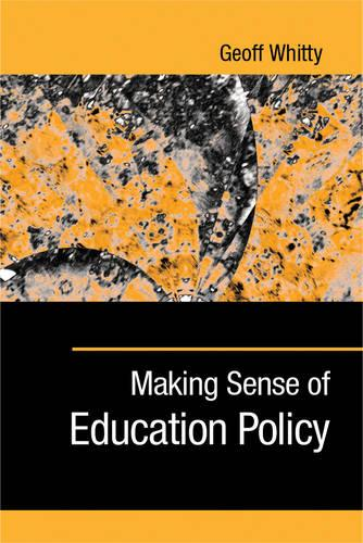 Making Sense of Education Policy: Studies in the Sociology and Politics of Education (Paperback)